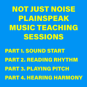 PLW_Cover_Not-Just-Noise-Plainspeak-Music-Teaching-Sessions